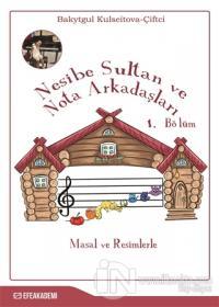 Nesibe Sultan ve Nota Arkadaşları 1. Bölüm