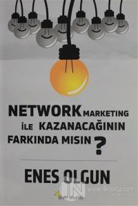 Network Marketing ile Kazanacağının Farkında Mısın?