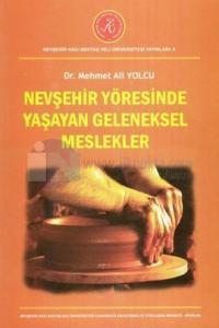 Nevşehir Yöresinde Yaşayan Geleneksel Meslekler Mehmet Ali Yolcu