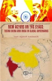 New Actors on the Stage: Rising China and İndia in Global Governance