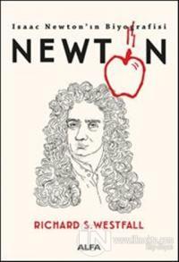 Newton - Isaac Newton'ın Biyografisi