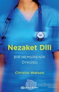 Nezaket Dili - Bir Hemşirenin Öyküsü Christie Watson