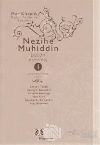 Nezihe Muhiddin Bütün Eserleri 1. Cilt