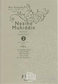 Nezihe Muhiddin Bütün Eserleri 2. Cilt