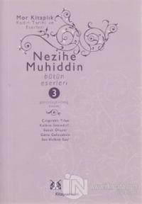Nezihe Muhiddin Bütün Eserleri 3. Cilt