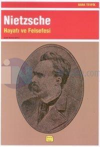 Nietzsche - Hayatı ve Felsefesi