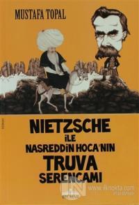 Nietzsche ile Nasreddin Hoca'nın Truva Serencamı