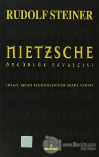 Nietzsche Özgürlük Savaşçısı