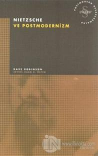 Nietzsche ve Postmodernizm Postmodern Hesaplaşmalar