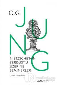 Nietzsche'nin Zerdüşt'ü Üzerine Seminerler (Ciltli)