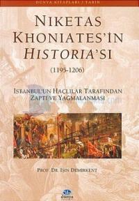 Niketas Khoniates'in Historia'sı-İstanbul'un Haçlılar Tarafından Yağmalanması