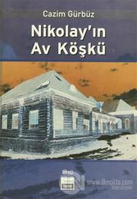 Nikolay'ın Av Köşkü %10 indirimli Cazim Gürbüz