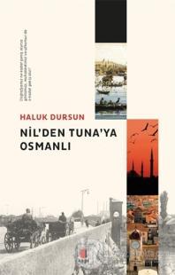 Nil'den Tuna'ya Osmanlı Haluk Dursun