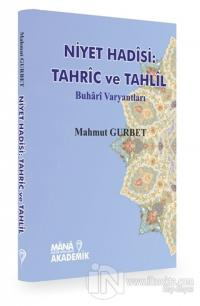 Niyet Hadisi: Tahric ve Tahlil