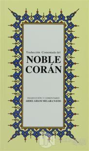 Noble Coran (İspanyolca Kuran-ı Kerim Tercümesi, Karton Kapak, İpek Şamua Kağıt, Küçük Boy)