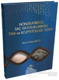Nonsikatrisyel Saç Hastalıklarında Tanı ve Kozmetolojik Tedavi (Ciltli)
