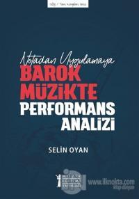 Notadan Uygulamaya - Barok Müzikte Performans Analizi Selin Oyan
