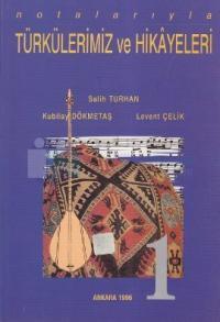 Notalarıyla Türkülerimiz ve Hikayeleri