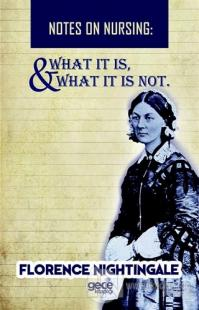 Notes On Nursing - What It Is, And What It Is Not