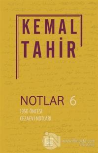 Notlar 6 - 1950 Öncesi Cezaevi Notları Kemal Tahir