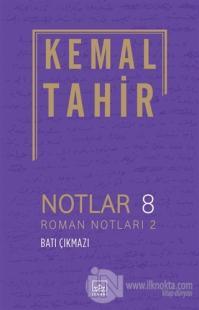 Notlar 8 - Roman Notları 2 - Batı Çıkmazı %35 indirimli Kemal Tahir