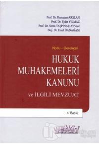 Notlu - Gerekçeli Hukuk Muhakemeleri Kanunu ve İlgili Mevzuat (Ciltli)