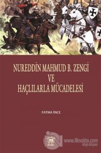 Nureddin Mahmud B. Zengi ve Haçlılarla Mücadelesi