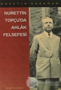 Nurettin Topçu'da Ahlak Felsefesi