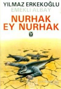 Nurhak, Ey Nurhak