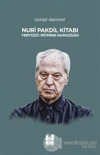 Nuri Pakdil Kitabı - Yeryüzü Mü'mine Namazgah