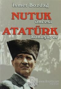 Nutuk Öncesi Atatürk Konuşuyor