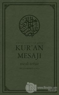 Nüzul Sırasına Göre Kur'an Mesajı Meal - Tefsir (Mushaflı Arapça Metinli Büyük Boy) (Ciltli)
