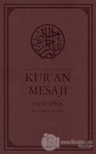 Nüzul Sırasına Göre Kur'an Mesajı Meal - Tefsir (Mushaflı Arapça Metinli Orta Boy) (Ciltli)