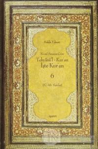 Nüzul Sırasına Göre Tebyinü'l Kur'an - İşte Kur'an 6 (Ciltli)