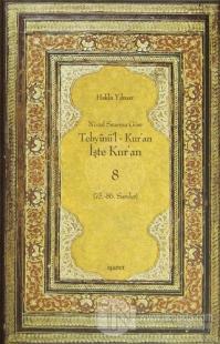 Nüzul Sırasına Göre Tebyinü'l Kur'an - İşte Kur'an 8 (Ciltli)