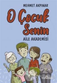 O Çocuk Senin - Aile Akademisi Mehmet Akpınar
