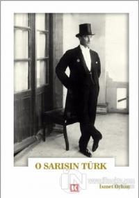 O Sarışın Türk İsmet Orhan