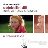 Objektifin Dili - Sinemacının Gözü Gustavo Mercado