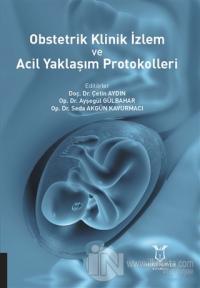 Obstetrik Klinik İzlem ve Acil Yaklaşım Protokolleri