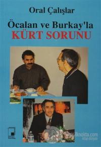 Öcalan ve Burkay'la Kürt Sorunu