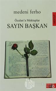 Öcalan'a Mektuplar Sayın Başkan