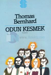 Odun Kesmek Bir Öfke Thomas Bernhard