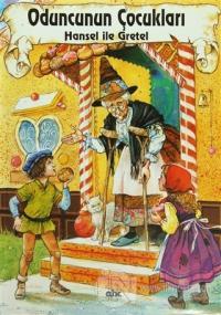 Oduncunun Çocukları Hansel İle Gretel (Ciltli) Kolektif