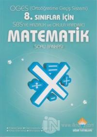 OGES - SBS'ye Hazırlık 8. Sınıflar İçin Matematik Soru Bankası