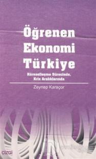 Öğrenen Ekonomi Türkiye Küreselleşme Sürecinde, Kriz Aralıklarında
