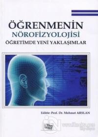 Öğrenmenin Nörofizyolojisi Öğretimde Yeni Yaklaşımlar