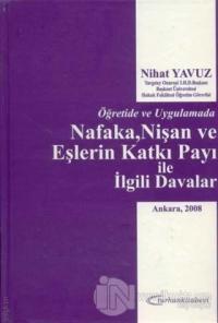 Öğretide ve Uygulamada Nafaka, Nişan ve Eşlerin Katkı Payı ile İlgili Davalar (Ciltli)