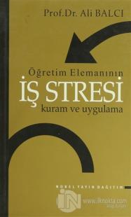 Öğretim Elemanının İş Stresi Kuram ve Uygulama