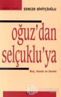 Oğuz'dan Selçuklu'ya Boy, Konat ve Devlet Sencer Divitçioğlu
