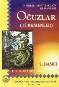 Oğuzlar (Türkmenler)Tarihleri - Boy Teşkilatı - Destanları